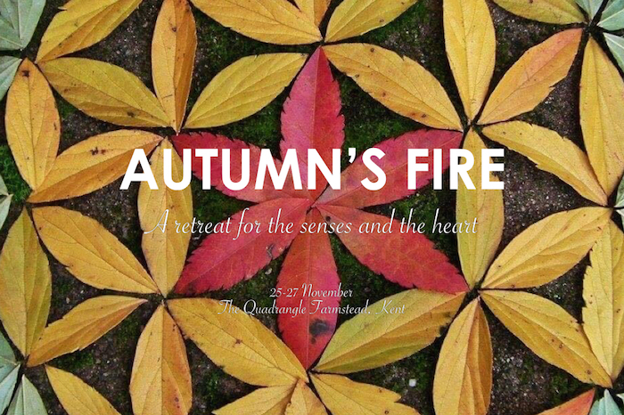 Autumn's Fire: A Yoga, Ayurvedic Massage and Nature Retreat at the Quadrangle Farmstead in Kent, from Friday 25 to Sunday 27 November 2016